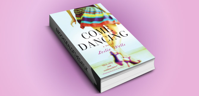 chicklit contemporary romance ebook Come Dancing by Leslie Wells
