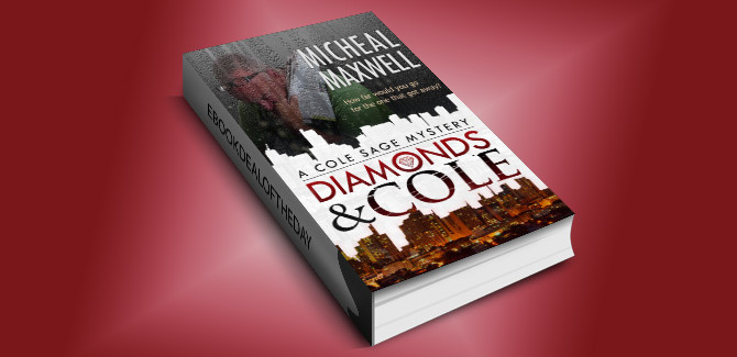 romantic thriller w/ mystery ebook Diamonds and Cole: A Cole Sage Mystery #1 by Micheal Maxwell