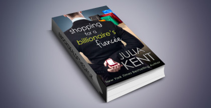 "contemporary romantic comedy ebook ""Shopping for a Billionaire's Fiancee, book 6"" by Julia Kent"