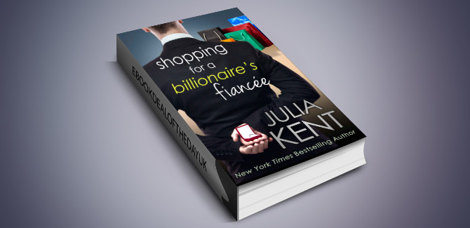 contemporary romantic comedy ebook Shopping for a Billionaire's Fiancee, book 6 by Julia Kent