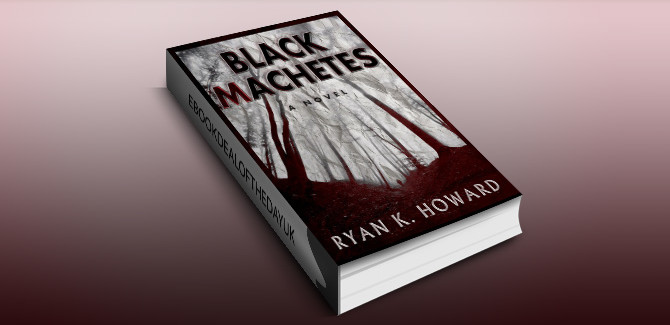 psychological horror thriller ebook Black Machetes (A brilliant story of human horror in page turner style..) by Ryan K. Howard