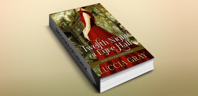historical romantic mystery ebook Twelfth Night at Eyre Hall: Book Two Eyre Hall Trilogy by Luccia Gray
