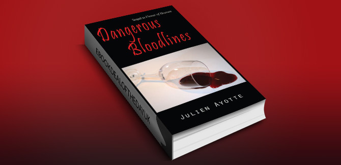 romance mystery & suspense ebook Dangerous Bloodlines: Sequel to Flower of Heaven by Julien Ayotte