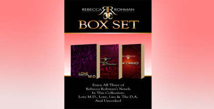 "erotic contemporary romantic suspense ""Rebecca Rohman Box Set: Love M.D., Love, Lies & The D.A. And Uncorked"" by Rebecca Rohman"