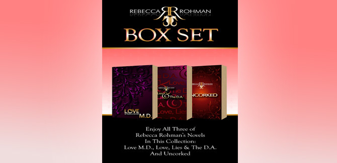erotic contemporary romantic suspense Rebecca Rohman Box Set: Love M.D., Love, Lies & The D.A. And Uncorked by Rebecca Rohman