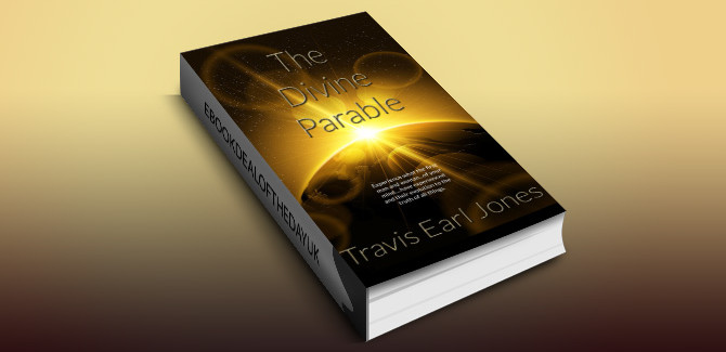 religion & spirituality ebook The Divine Parable by Travis Earl Jones