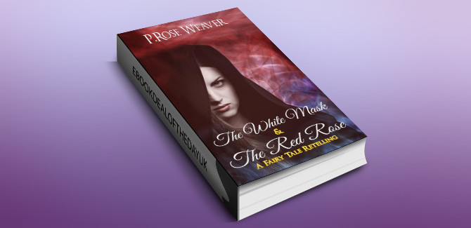 fantasy romance ebook The White Mask & The Red Rose: A Fairy Tale Retelling by P.Rose Weaver