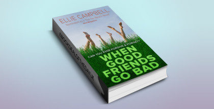 """chicklit contemporary romance ebook """"When Good Friends Go Bad"""" by Ellie Campbell"""