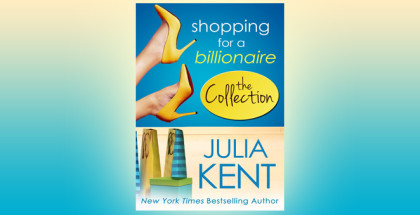 "contemporary romance ""Shopping for a Billionaire Boxed Set (Parts 1-5)"" by Julia Kent"