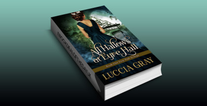 "gothic historical romantic mystery ebook ""All Hallows at Eyre Hall by Luccia Gray"