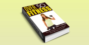 "health & fitness ebook ""Over 50 Fitness: The Best Ways To Lose Weight As A Woman Over 50 by AMY T. DAVID"