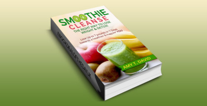 "how to & selfhelp ebook ""Smoothie Cleanse The Right Way To Lose Weight & Detox!"" by AMY T. DAVID"