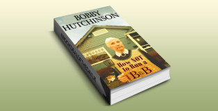 "romantic memoir ebook ""How Not To Run A B&B: A Woman's True Memoir"" by Bobby Hutchinson"