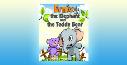 "children's fiction ebook ""Ernie the Elephant and the Teddy Bear (funny bedtime story collection)"" by Leela Hope"