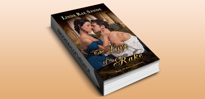 historical regency romance ebook The Love of a Rake (The Brothers of the Aristocracy Book 1) by Linda Rae Sande