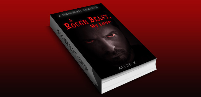 paranormal romantic suspense book A Rough Beast, My Love: A Paranormal Romance by Alice X
