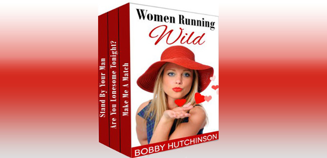 romance box set WOMEN RUNNING WILD, BOX SET: SPICY ROMANCE BUNDLE by Bobby Hutchinson