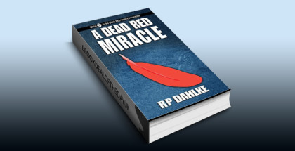 "womensleuths mystery ebook ""A DEAD RED MIRACLE: #5 in the Dead Red Mystery Series"" by RP Dahlke"