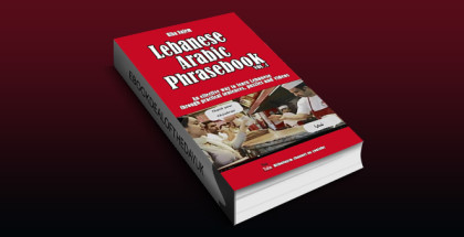 "nonfiction travel language ebook ""Lebanese Arabic Phrasebook Vol. 1: An effective way to learn Lebanese through practical sentences, puzzles and videos"" by Hiba Najem"