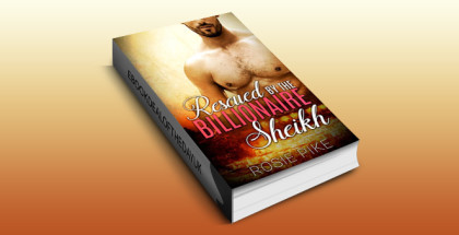 "contemporary romantic suspense ebook ""Rescued by the Billionaire Sheikh"" by Rosie Pike"