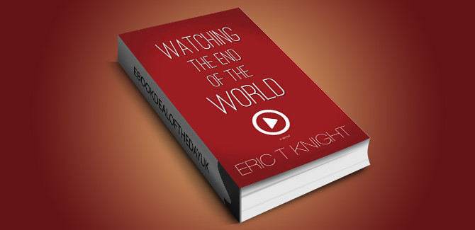 action adventure thriller ebook  Watching the End of the World by Eric T Knight