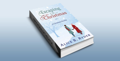 "holiday romance ebook ""Escaping Christmas"" by Alice B. Ryder"