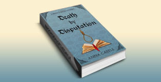 "historical fiction mystery ebook ""Death by Disputation (A Francis Bacon Mystery Book 2)"" by Anna Castle"