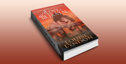 "historical romance ebook ""Of Love and Betrayal"" by Louise Lyndon"