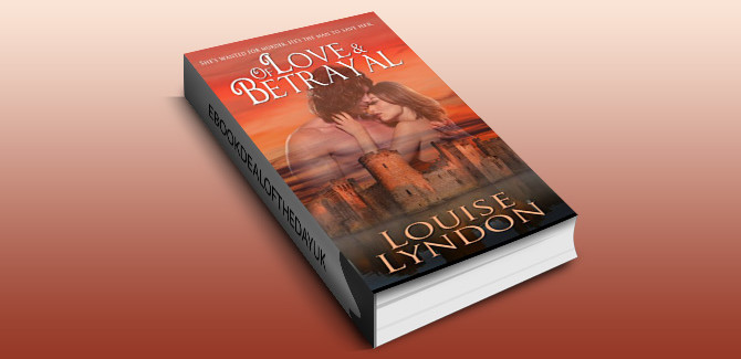historical romance ebook Of Love and Betrayal by Louise Lyndon