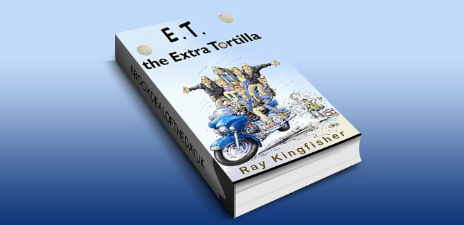 humour fiction ebookE.T. the Extra Tortilla by Ray Kingfisher