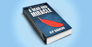 "mystery kindle book ""A DEAD RED MIRACLE: #5 in the Dead Red Mystery Series"" by RP Dahlke"