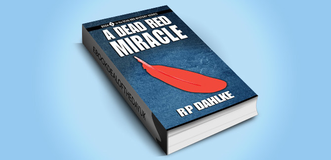 mystery kindle book A DEAD RED MIRACLE: #5 in the Dead Red Mystery Series by RP Dahlke