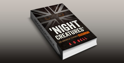 "crime fiction eboo ""'Night Creatures': On Andrew Turner, Novela 3"" by A D Bell"
