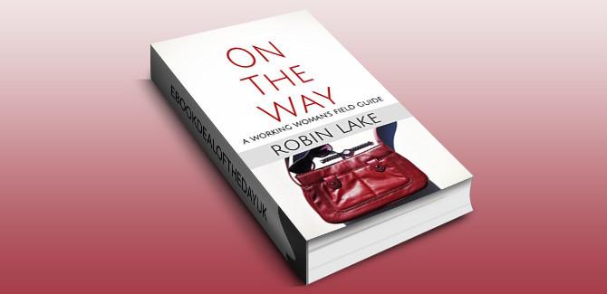 women's nonfiction selfhelp ebookOn the Way: A Working Woman's Field Guide by Robin Lake