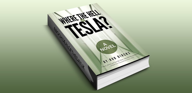 humour scifi novel Where the Hell is Tesla? A Novel by Rob Dircks