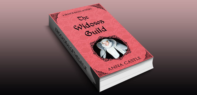 historical fiction mystery ebook The Widows Guild: A Francis Bacon Mystery (The Francis Bacon Mystery Series Book 3) by Anna Castle