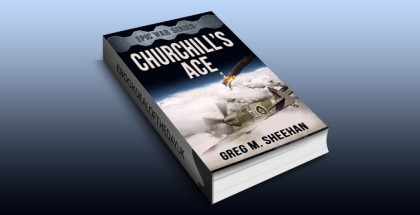 "historical fiction ebook ""Churchill's Ace (Epic War Series Book 1)"" by Greg M. Sheehan"