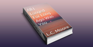"coming of age historical romance ebook ""All I Longed For Long Ago Was You"" by L.C. Moore"