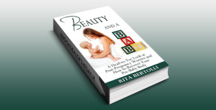 "parenting nonfiction kindle book ""Beauty and a Baby: A Head-to-Toe Look at Post-Pregnancy Worries and How to Recover Your Pre-Baby Body"" by Rita Bertolli"