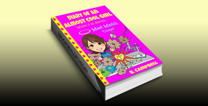 "children's fiction ebook ""Diary of an Almost Cool Girl - Book 1: Meet Maddi - Ooops!"" by B Campbell"