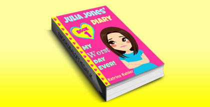 "childrens ebook ""JULIA JONES - My Worst Day Ever! - Book 1: Diary Book for Girls aged 9 - 12"" by Katrina Kahler"