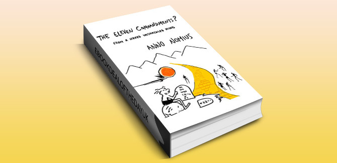 humour fiction kindle book The Eleven Commandments ? from a naked unshackled mind by Anno Nomius