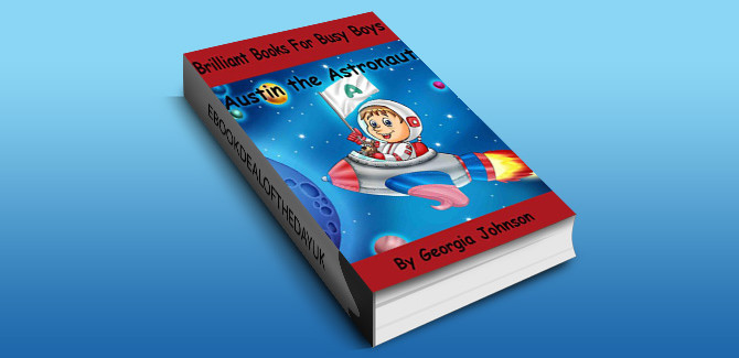childrens action & adventure ebook Austin the Astronaut (Brilliant Books For Busy Boys Book 1) by Georgia Johnson