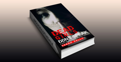 "mystery & suspense ebook ""Dead Girls Don't Speak: A Girl in a Suspense Murder Thriller"" by Sarah Kelly"