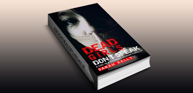 mystery & suspense ebook Dead Girls Don't Speak: A Girl in a Suspense Murder Thriller by Sarah Kelly