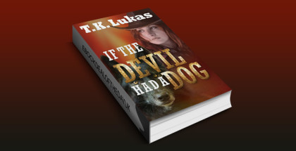 "crime fiction mystery ebook ""IF THE DEVIL HAD A DOG"" by T.K. Lukas"