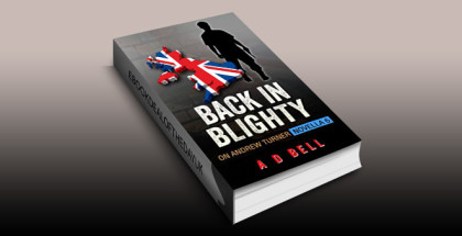 "crime fiction ebook ""Back in Blighty: On Andrew Turner, Novella 6"" by A D Bell"