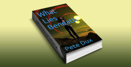 "scifi & fantasy ebook ""What Lies Beneath: Book 1"" by Pete Dux"