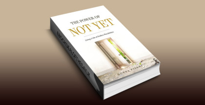 "an inspirational selfhelp ebook ""The Power of Not Yet: Living a Life of Endless Possibilities"" by Donna Pisani"
