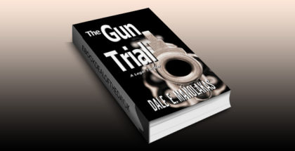 "legal thriller ebook ""The Gun Trial: A Legal Thriller (Sophia Christopoulos Series Book 2)"" by Dale E. Manolakas"